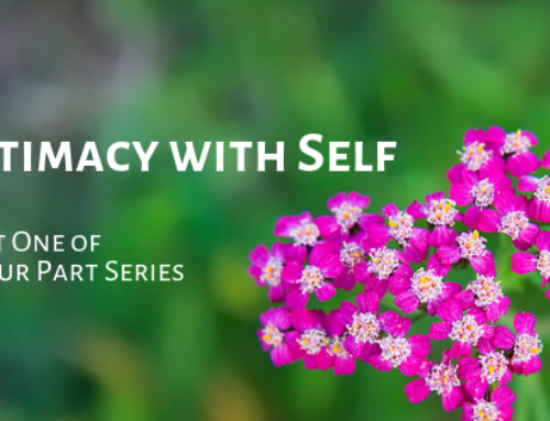 Intimacy With Self – Part One of a Four Part Series