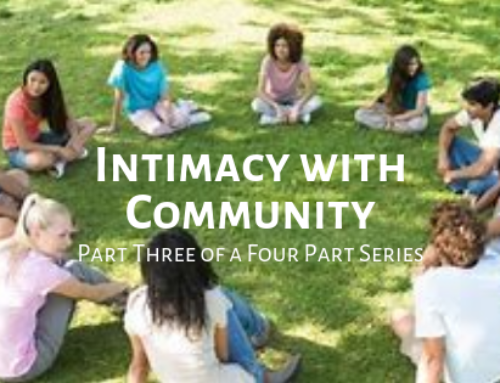 Intimacy with Community – Part Three of a Four Part Series